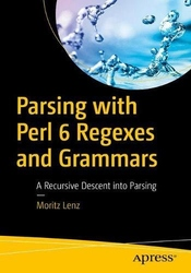 Parsing with Perl 6 Regexes and Grammars