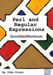 Perl and Regular Expressions Quick Start Workbook
